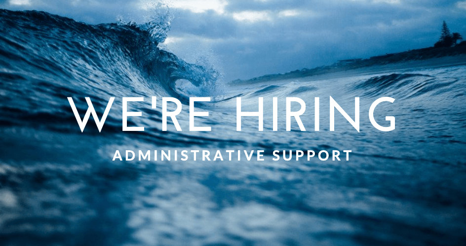 We're Hiring – Administrative Support