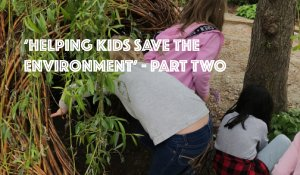 Helping Kids Save The Environment – Part2