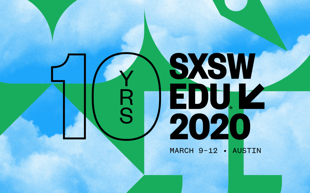 Our CEO Is A Panel Speaker At SXSW EDU 2020!