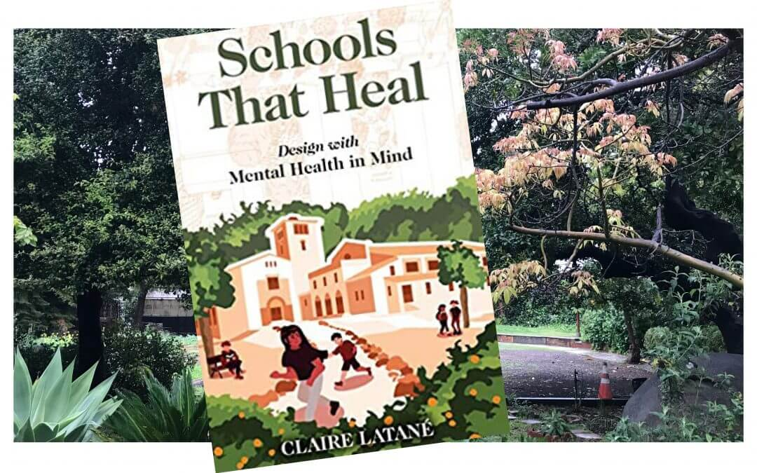 Book review: 'Schools That Heal: Design with Mental Health in Mind'